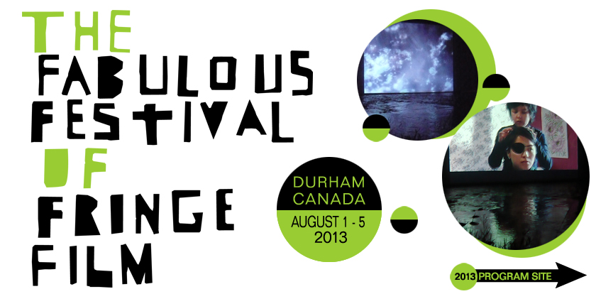 Fabulous Festival of Fringe Film 2013